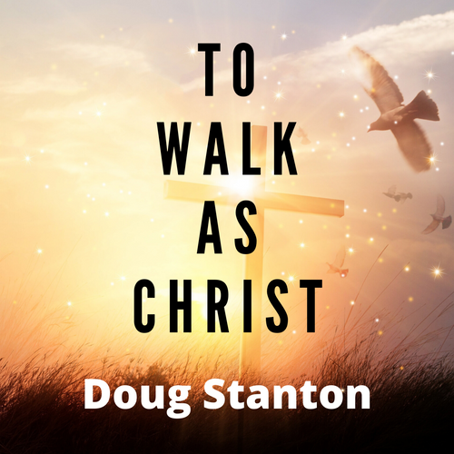 To Walk As Christ (Video)