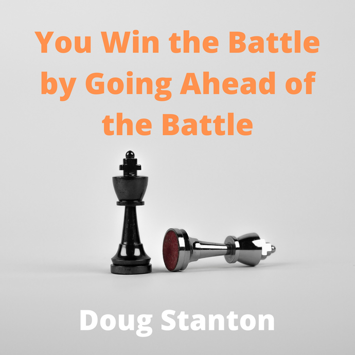 You Win the Battle by Going Ahead of the Battle (Video)