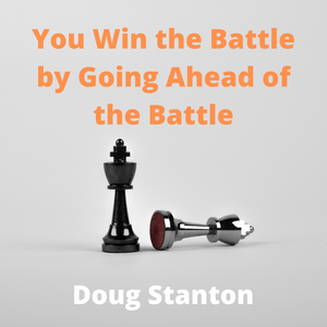 You Win the Battle by Going Ahead of the Battle (Audio)