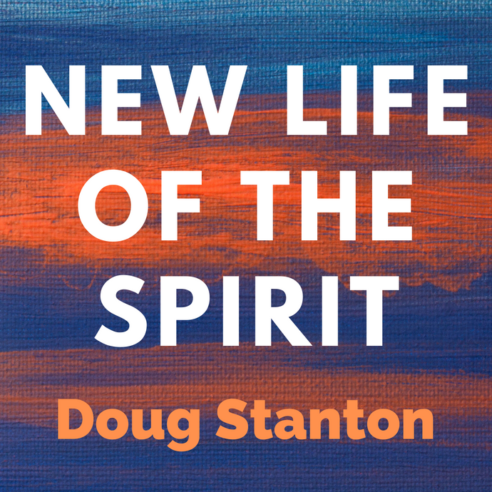 New Life of the Spirit (Audio)