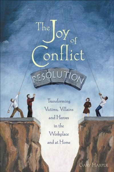 The Joy of Conflict Resolution