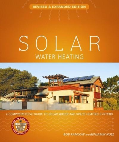 Solar Water Heating-Revised and Expanded (PDF)