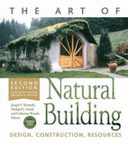 The Art of Natural Building-Second Edition-Completely Revised, Expanded and Updated