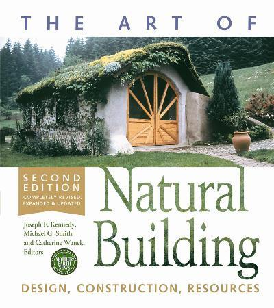 The Art of Natural Building-Second Edition-Completely Revised, Expanded and Updated (EPUB)