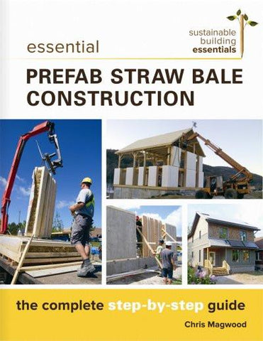 Essential Prefab Straw Bale Construction
