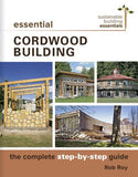 Essential Cordwood Building