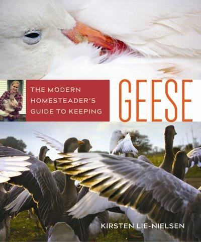 The Modern Homesteader's Guide to Keeping Geese (PDF)