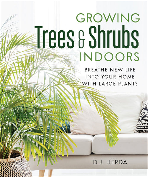 Growing Trees and Shrubs Indoors (PDF)