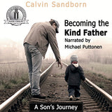 Becoming the Kind Father (Audiobook)