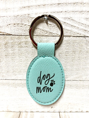Engraved Oval Key Chain- Dog Mom  Teal Blue