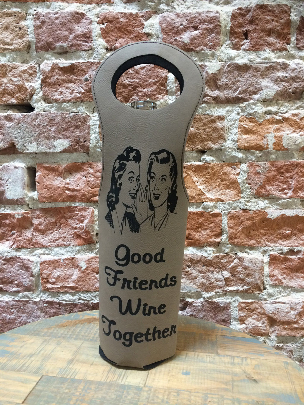 Engraved Wine Bag- Good friends wine together Light Brown