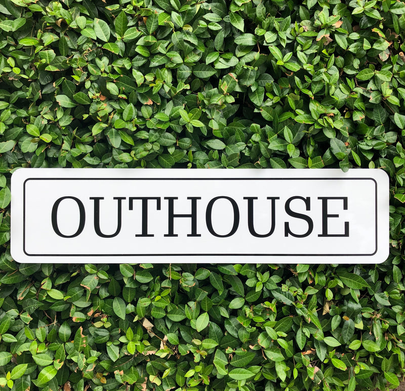 Metal UV Printed Sign- OUTHOUSE Black on White
