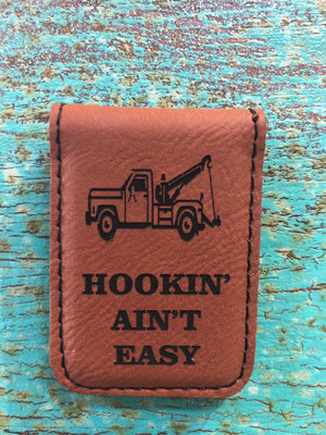 Engraved Magnetic  Money Clip Holder Rawhide Brown - Hookin' Ain't Easy Tow Truck