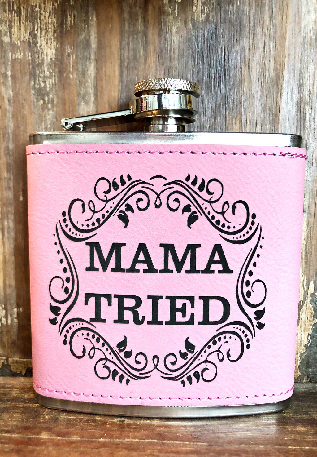 Engraved Stainless Steel 6 oz Flask- Mama Tried Pink