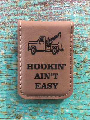 Engraved Magnetic Money Clip Holder Light Brown - Hookin' Ain't Easy Tow Truck