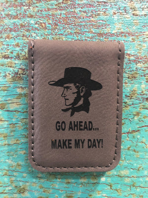 Engraved Magnetic Money Clip Holder Gray -Make My Day Cowboy