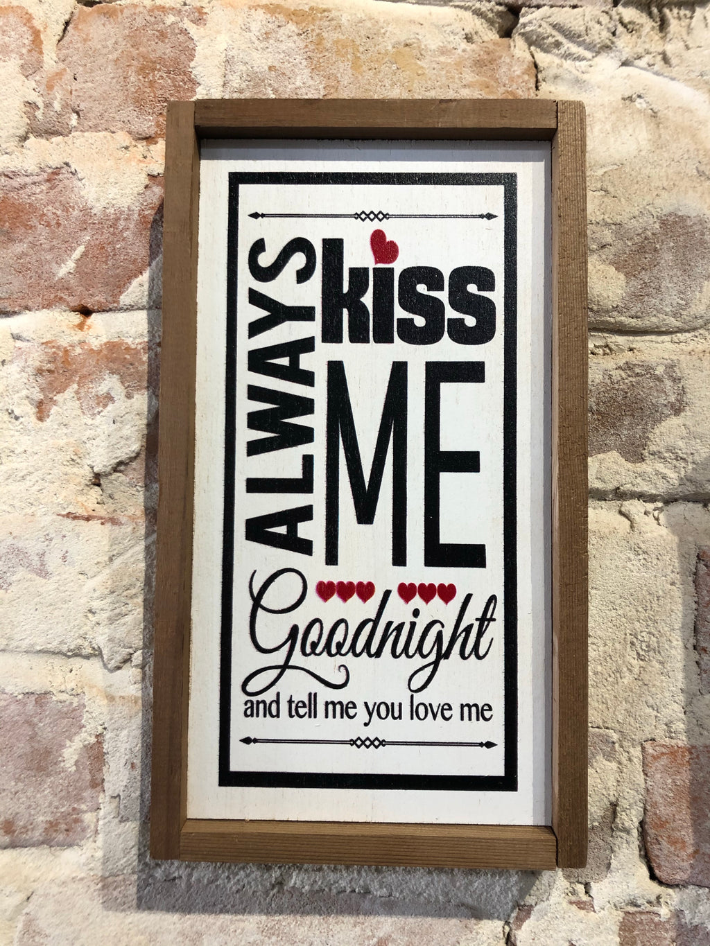 Always Kiss Me Goodnight Handmade Sign Decor w/Frame
