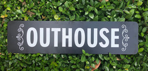 Metal UV Printed Sign- OUTHOUSE White on Black w/scroll design