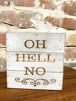 Engraved Decor- OH HELL NO