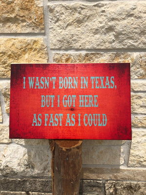 "UV Color Handmade Decor- "" I wasn't born in Texas"""