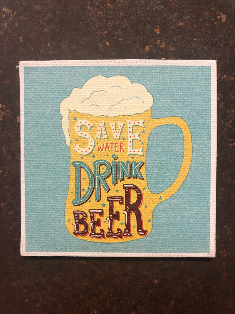 Canvas Magnet- Save water drink beer