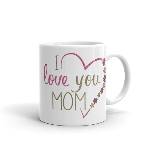 Love You Mom Mug