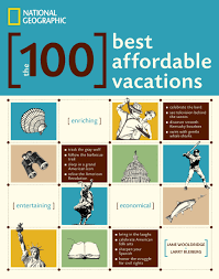 National Geographic: The 100 Best Affordable Vacations