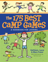 The 175 Best Camp Games - Kathleen, Laura, and Mary Fraser