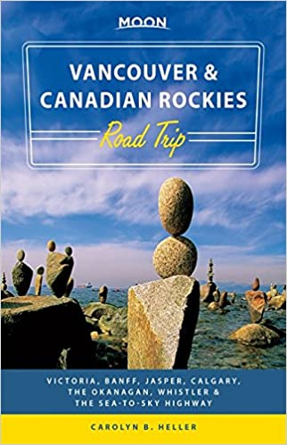 Moon Handbooks Vancouver and Canadian Rockies Road Trip