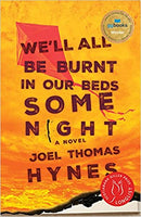 We'll All Be Burnt in Our Beds Some Night - Joel Thomas Hynes