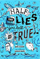 Half the Lies You Tell Are Not True - Dave Paddon