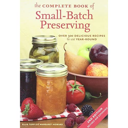 The Complete Guide to Small Batch Preserving