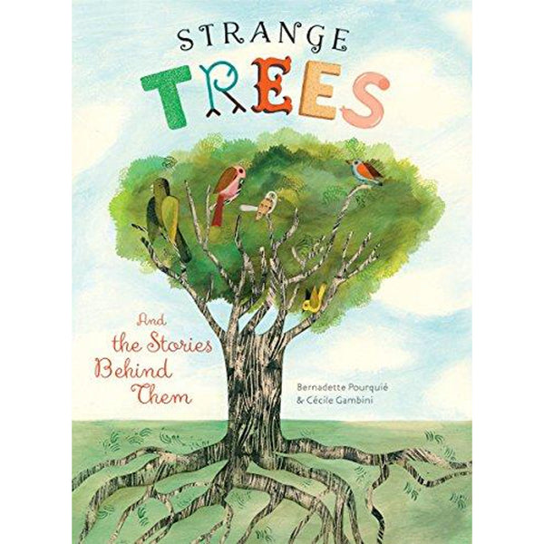 Strange Trees And the Stories Behind Them - Bernadette Pourquie and  Cecile Gambini