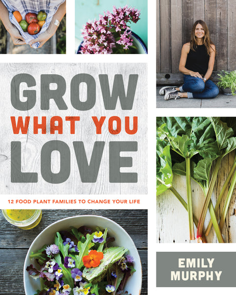 Grow What You Love - Emily Murphy