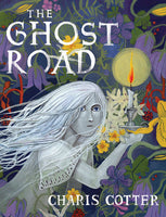 The Ghost Road - Charis Cotter