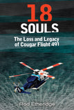 18 SOULS: THE LOSS AND LEGACY OF COUGAR FLIGHT 491 - Rod Etheridge