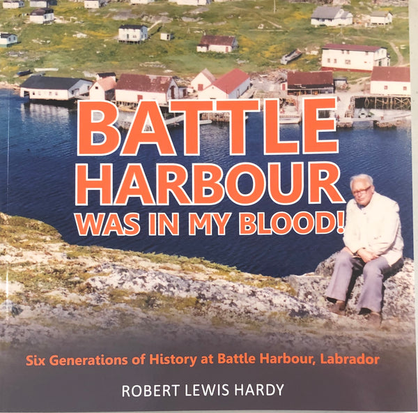Battle Harbour Was In My Blood by Robert Hardy
