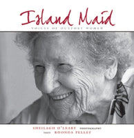Island Maid – Voices of Outport Women - Rhonda Pelley & Sheilagh O'Leary