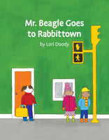 Mr. Beagle Goes to Rabbittown - Lori Doody