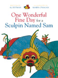 One Wonderful Fine Day for a Sculpin Named Sam - Al Pittman