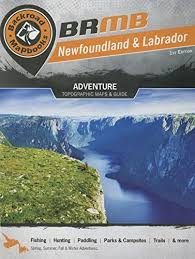 BRMB Newfoundland & Labrador Adventure Topographic Maps & Guide