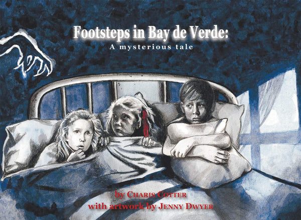 Footsteps in Bay de Verde: A mysterious tale - Charis Cotter