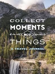 Collect Moments Not Things: A Travel Journal - Sandrine Kerfante