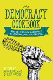 The Democracy Cookbook: Recipes to Renew Governance in Newfoundland and Labrador