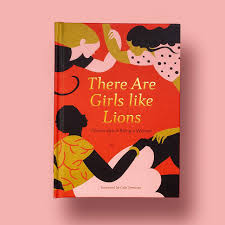 There Are Girls Like Lions: A Poetry Collection