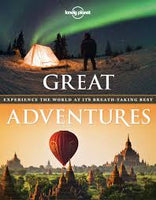Lonely Planet Great Adventures: Experience the World at its Breathtaking Best