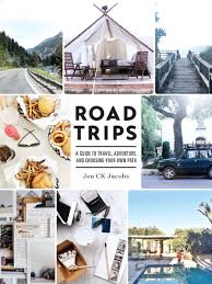 Road Trips: A Guide to Travel, Adventure, and Choosing Your Own Path - Jen CK Jacobs