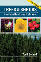 TREES AND SHRUBS OF NEWFOUNDLAND AND LABRADOR: FIELD GUIDE