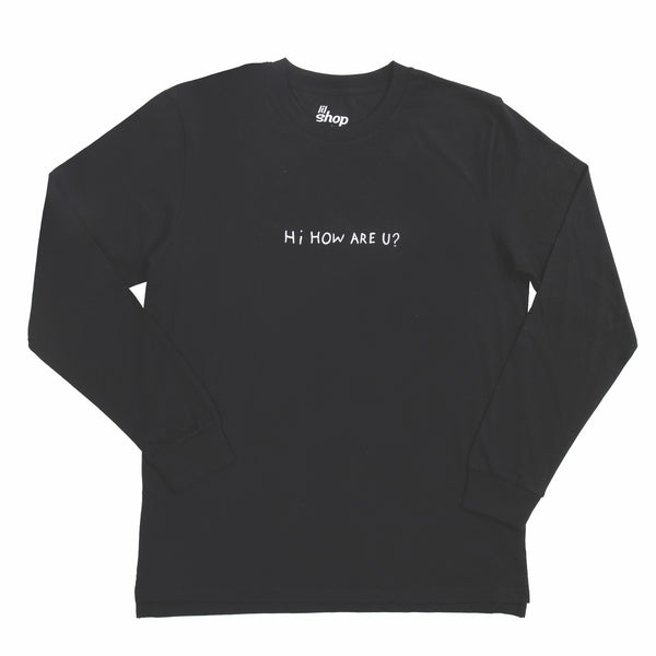 HI, HOW ARE YOU BLACK LONG SLEEVE