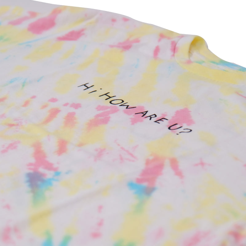 HI HOW ARE YOU? RAINBOW TIE DYE T-SHIRT